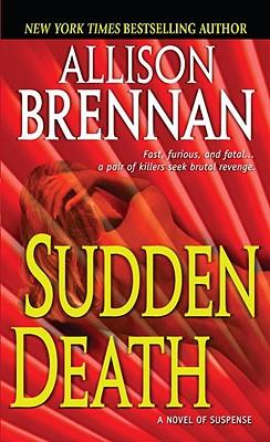 """Sudden Death: A Novel of Suspense, """"Brennan, Allison"""""""