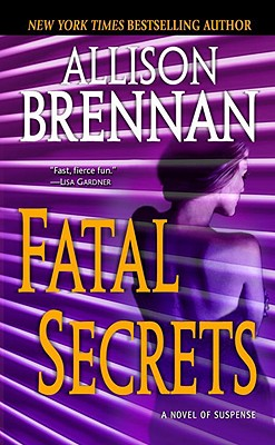 Fatal Secrets, a Novel of Suspense, Brennan, Allison