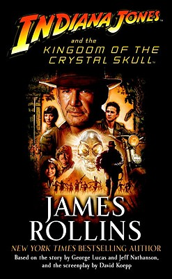 Indiana Jones and the Kingdom of the Crystal Skull (TM), James Rollins