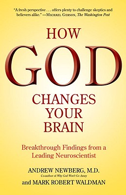 Image for How God Changes Your Brain: Breakthrough Findings from a Leading Neuroscientist