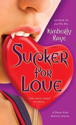 Sucker for Love: A Dead-End Dating Novel (Dead-End Dating Novels), KIMBERLY RAYE