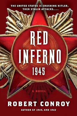 Red Inferno: 1945: A Novel, Conroy, Robert