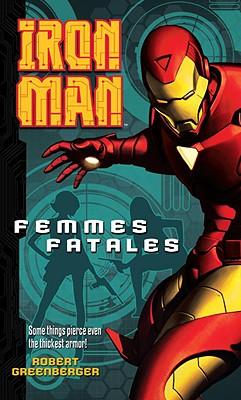 Iron Man: Femmes Fatales (Iron Man (Del Rey)), Robert Greenberger