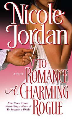 To Romance a Charming Rogue (Courtship Wars, Book 4), NICOLE JORDAN