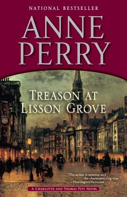 Treason at Lisson Grove  A Charlotte and Thomas Pitt Novel, Perry, Anne