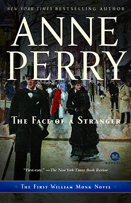 The Face of a Stranger: The First William Monk Novel (Mortalis), Anne Perry