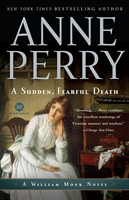 A Sudden, Fearful Death: A William Monk Novel, Anne Perry