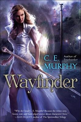 """Wayfinder (Worldwalker Duology), """"Murphy, C.E."""""""