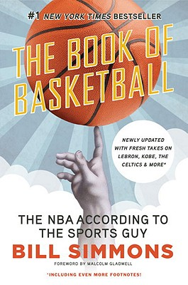The Book of Basketball: The NBA According to The Sports Guy, Bill Simmons