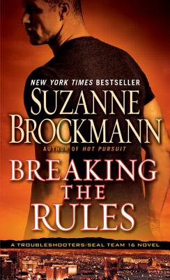 Breaking the Rules (Troubleshooters), Suzanne Brockmann