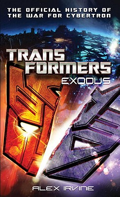 Image for Transformers: Exodus: The Official History of the War for Cybertron