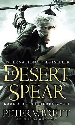 The Desert Spear: Book Two of The Demon Cycle, Peter V. Brett