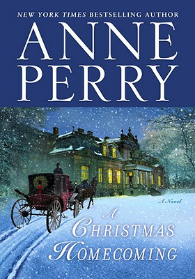 A Christmas Homecoming: A Novel, Anne Perry