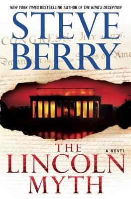The Lincoln Myth: A Novel (Cotton Malone), Steve Berry