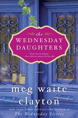 The Wednesday Daughters: A Novel, Clayton, Meg Waite