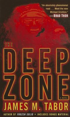 Image for The Deep Zone: A Novel (with bonus short story Lethal Expedition)