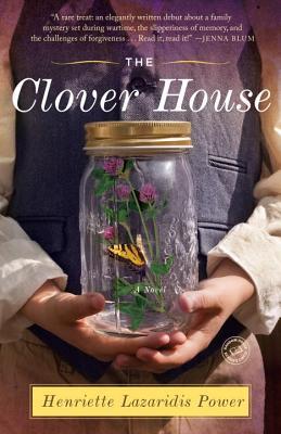 The Clover House: A Novel, Power, Henriette Lazaridis