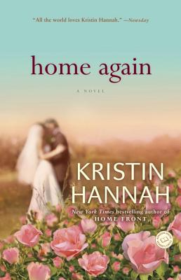 HOME AGAIN  A Novel, Hannah, Kristin