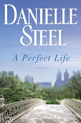 A Perfect Life: A Novel, Steel, Danielle
