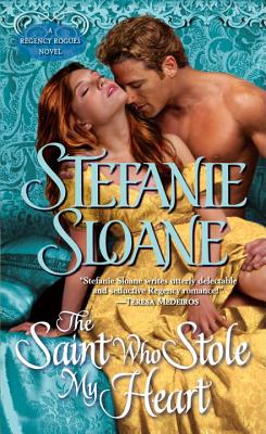 The Saint Who Stole My Heart: A Regency Rogues Novel, Stefanie Sloane