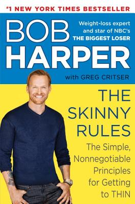 Image for SKINNY RULES SIMPLE NONNEGOTIABLE PRICIPLES OF GETTING TO THIN
