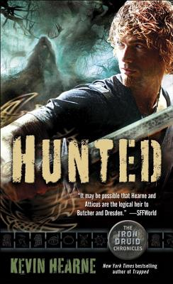 Hunted (The Iron Druid Chronicles, Book Six), Kevin Hearne