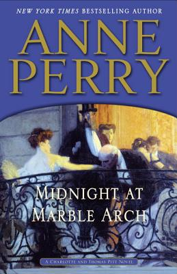 Midnight at Marble Arch: A Charlotte and Thomas Pitt Novel, Perry, Anne