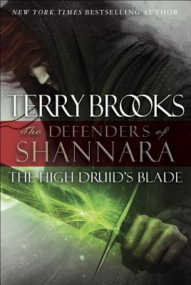 The Defenders of Shannara, in Three Volumes: The High Druid's Blade; The Darkling Child; The Sorcerer's Daughter