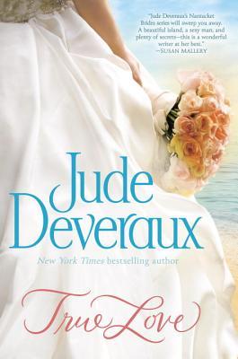 True Love (Nantucket Brides Trilogy), Jude Deveraux