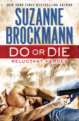 DO OR DIE (RELUCTANT HEROES), BROCKMANN, SUZANNE