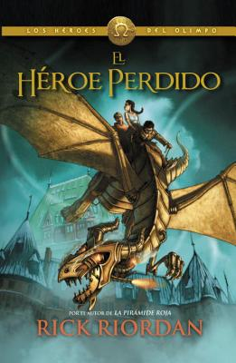 El héroe perdido: Héroes del Olimpo 1 (Vintage Espanol) (Spanish Edition), Rick Riordan