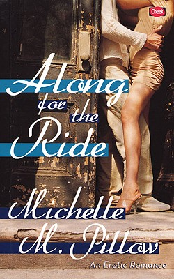 """Along for the Ride: An Erotic Romance, """"Pillow, Michelle M."""""""