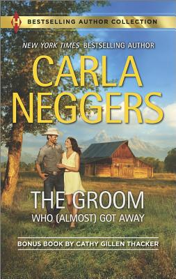 Image for The Groom Who (Almost) Got Away: The Groom Who (Almost) Got AwayThe Groom Who (Almost) Got Away The Texas Rancher's Marriage (Harlequin Bestselling Author)