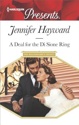A Deal for the Di Sione Ring (The Billionaire's Legacy), Jennifer Hayward