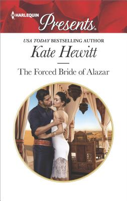 The Forced Bride of Alazar (Seduced by a Sheikh), Kate Hewitt