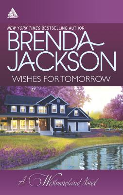 Wishes for Tomorrow: Westmoreland's WayHot Westmoreland Nights (The Westmorelands), Brenda Jackson