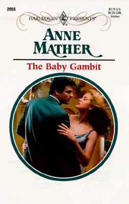 Baby Gambit (Harlequin Presents, No. 2055), ANNE MATHER