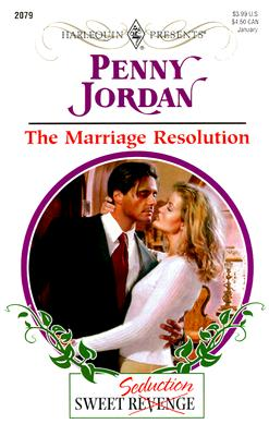 Image for The Marriage Resolution (Sweet Revenge/Seduction) (Harlequin Presents, No. 2079)