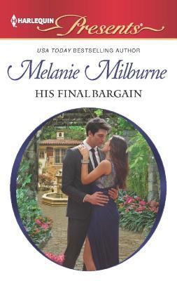 His Final Bargain (Harlequin Presents), Milburne, Melanie