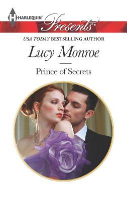 Prince of Secrets (Harlequin Presents), Lucy Monroe