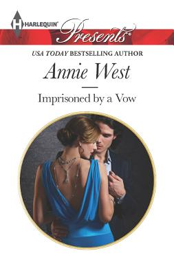 Imprisoned by a Vow (Harlequin Presents), Annie West