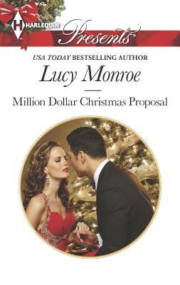 Million Dollar Christmas Proposal (Harlequin Presents), Lucy Monroe