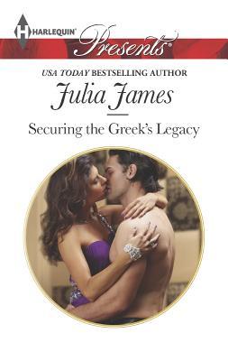 Securing the Greek's Legacy (Harlequin Presents), Julia James