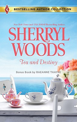 Tea and Destiny: Tea and Destiny Light the Stars (Bestselling Author Collection), Sherryl Woods, Raeanne Thayne