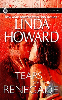 Tears Of The Renegade (Famous Firsts), Linda Howard