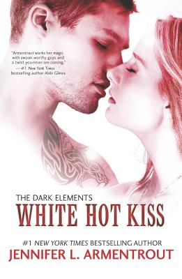 WHITE HOT KISS, ARMENTROUT, JENNIFER L.