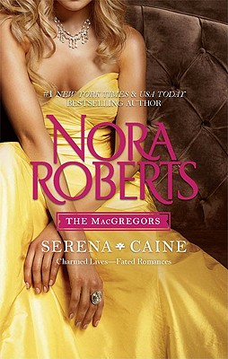 The MacGregors: Serena & Caine: Playing the Odds Tempting Fate, Roberts, Nora