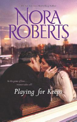 Playing for Keeps: Opposites Attract Partners, Roberts, Nora