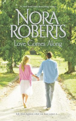 Love Comes Along: The Best Mistake Local Hero, Nora Roberts (Author)