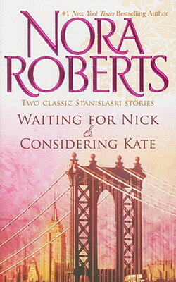 Waiting For Nick & Considering Kate, Roberts, Nora